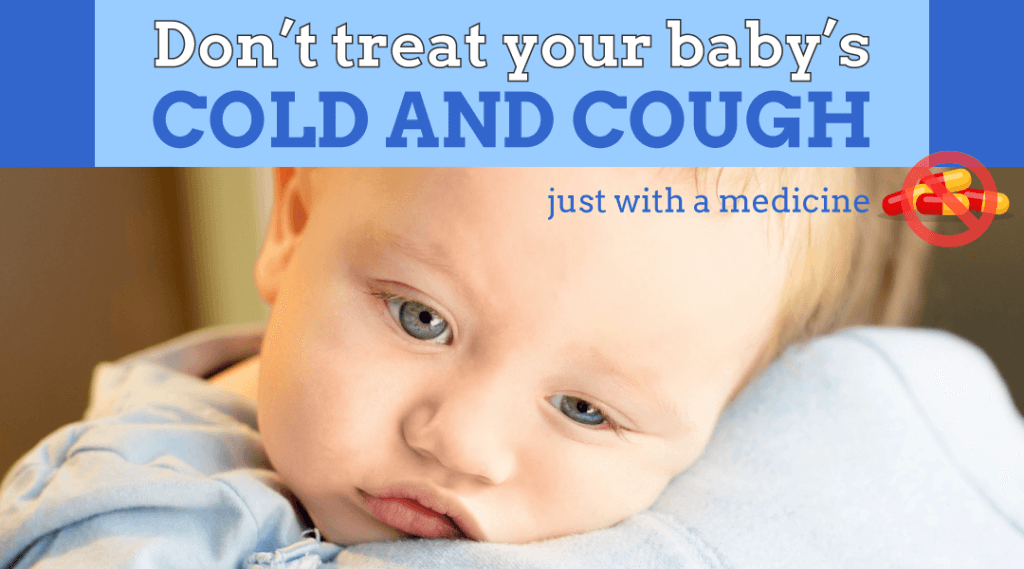 Why Not to Use Medicine to Cure Cold, Cough and Fever in Babies