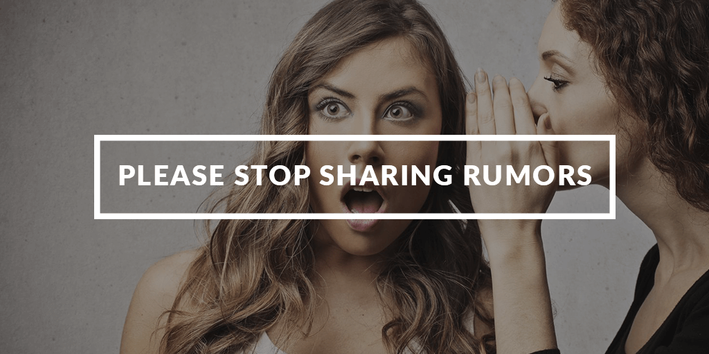 stop sharing rumors