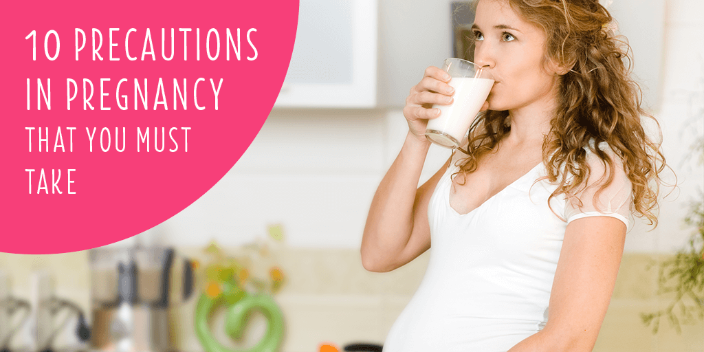 10 precautions in pregnancy that you must take