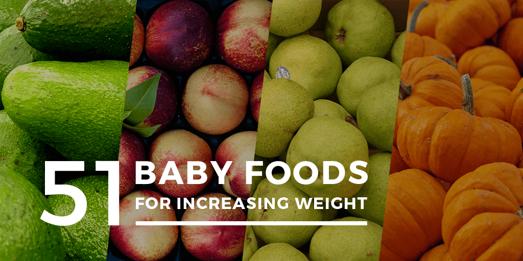 51 Effective Baby Weight Gain Foods