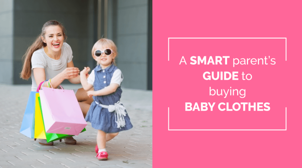 All About Baby Clothes: Buying, Types, Quantity & Choosing the Right Size