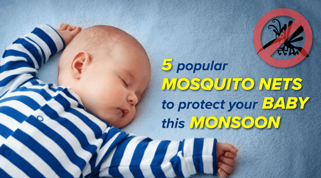 5 popular Mosquito Nets to protect your Baby this Monsoon