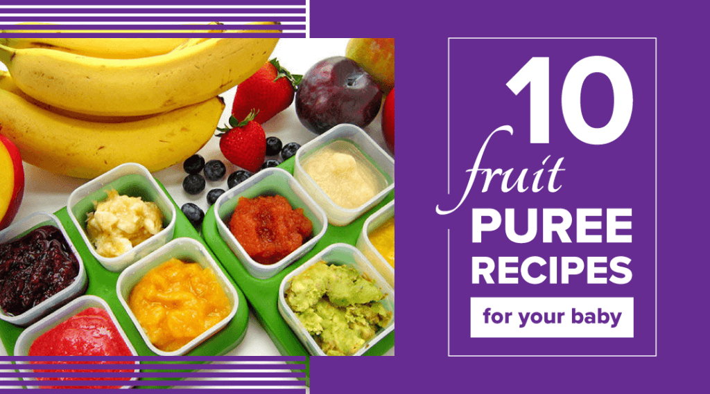 10 Fruit Puree Recipes for Your Baby