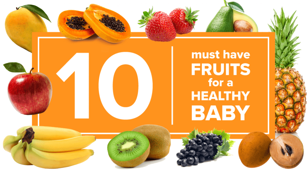 10 Must Have Fruits for a Healthy Baby