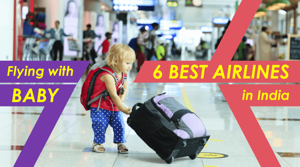 Flying with Baby: 6 Best Airlines in India