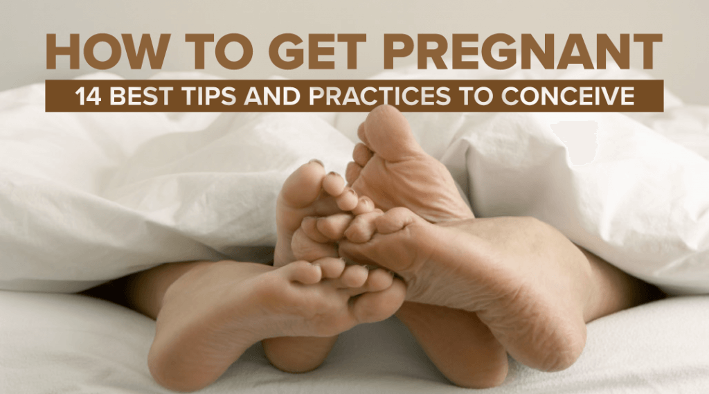 How To Get Pregnant Fast: Best Tips and Practices to Conceive