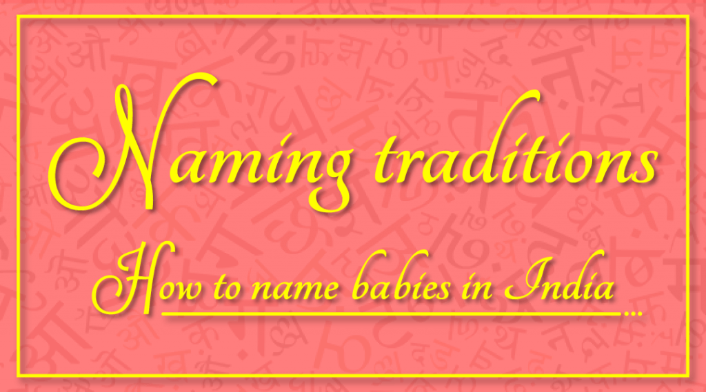 Naming Traditions: How to Name Babies in India