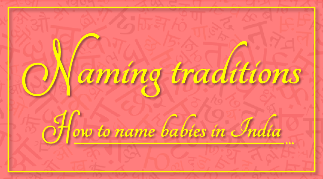 Naming Traditions How to Name Babies in India