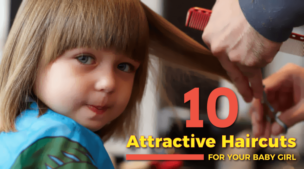 10 Attractive Haircuts For Your Baby Girl