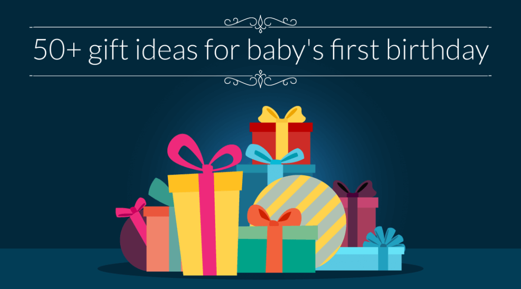 50+ Gift Ideas for Baby's First Birthday