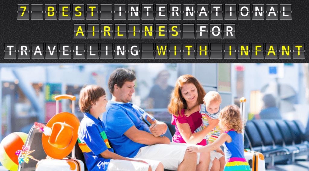 7 Best International Airlines for Travelling With Infant