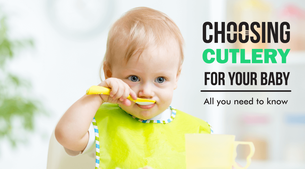 Choosing Cutlery for Baby: All you need to know