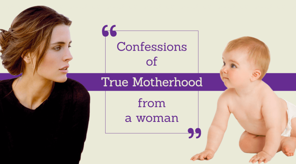 Confessions of True Motherhood From a Woman