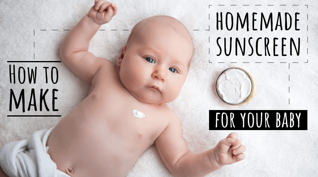 homemade sunscreen for baby