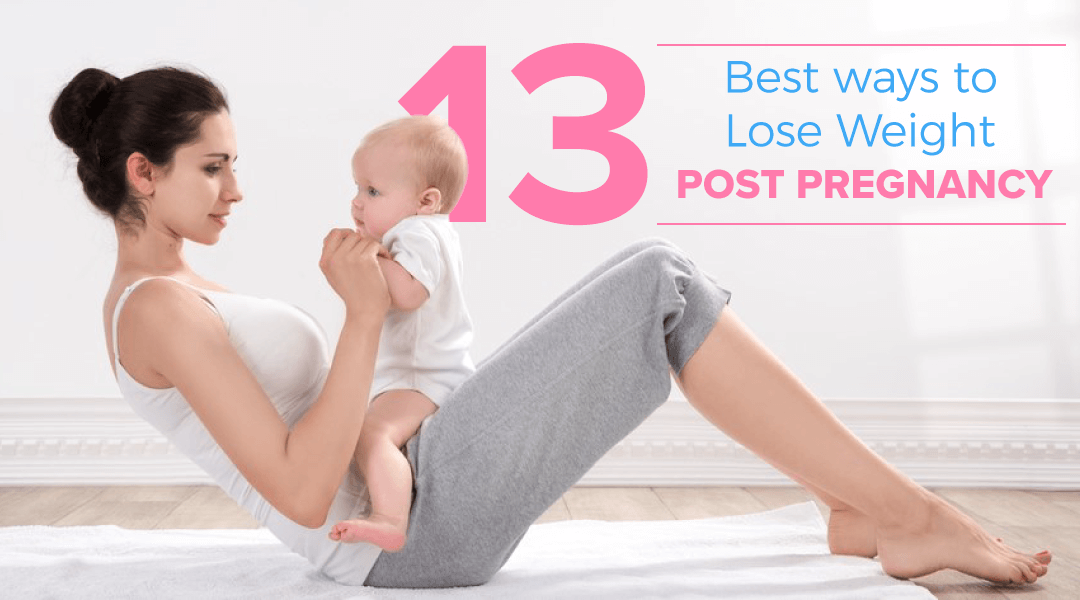 Lose weight post pregnancy