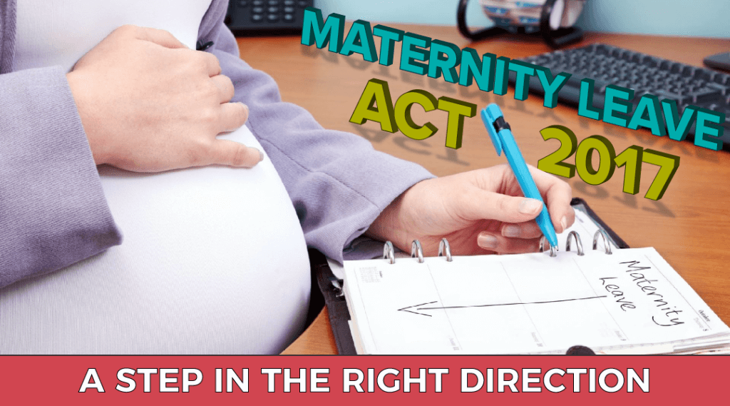 Maternity Leave Act 2017: A Step in the Right Direction