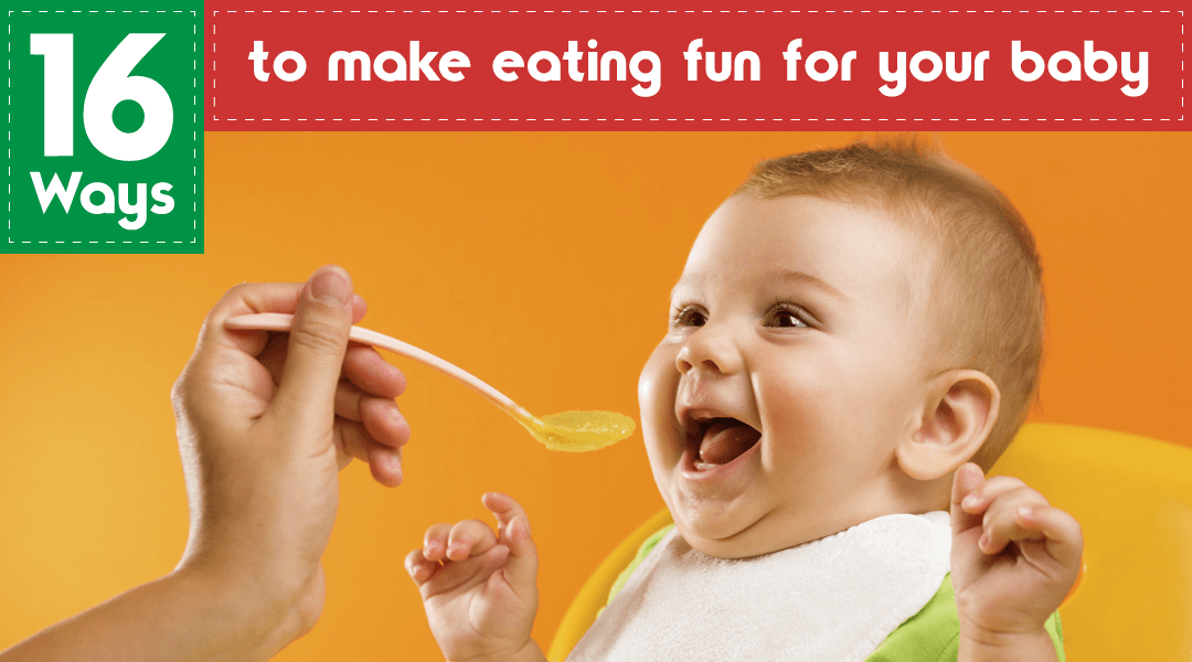 how to make eating fun for your baby
