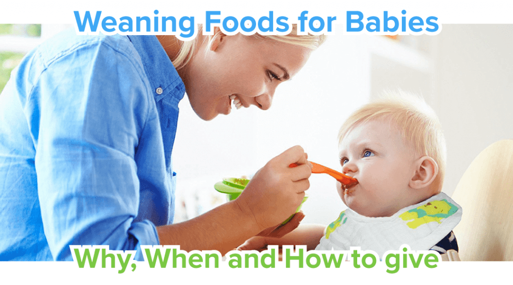 Weaning Foods for Babies: Why, When and How to give?