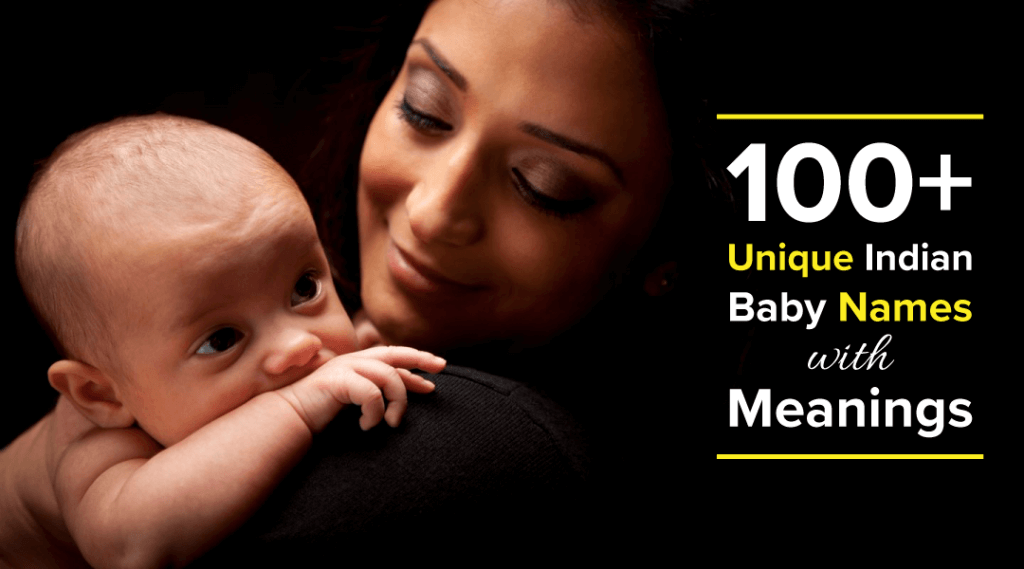 100+ Unique Indian Baby Names with Meanings