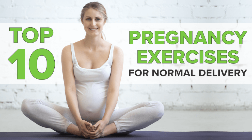 Top 10 Exercises During Pregnancy for Normal Delivery