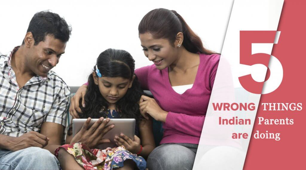 5 Absurdly Wrong Things Indian Parents Are Doing