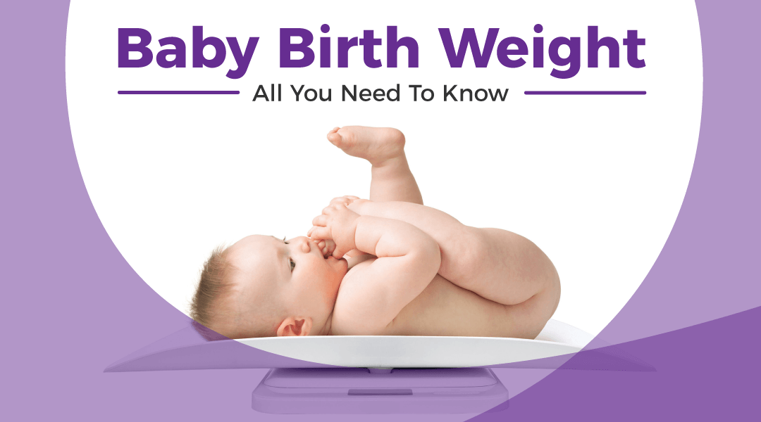 All you need to know about baby birth weight