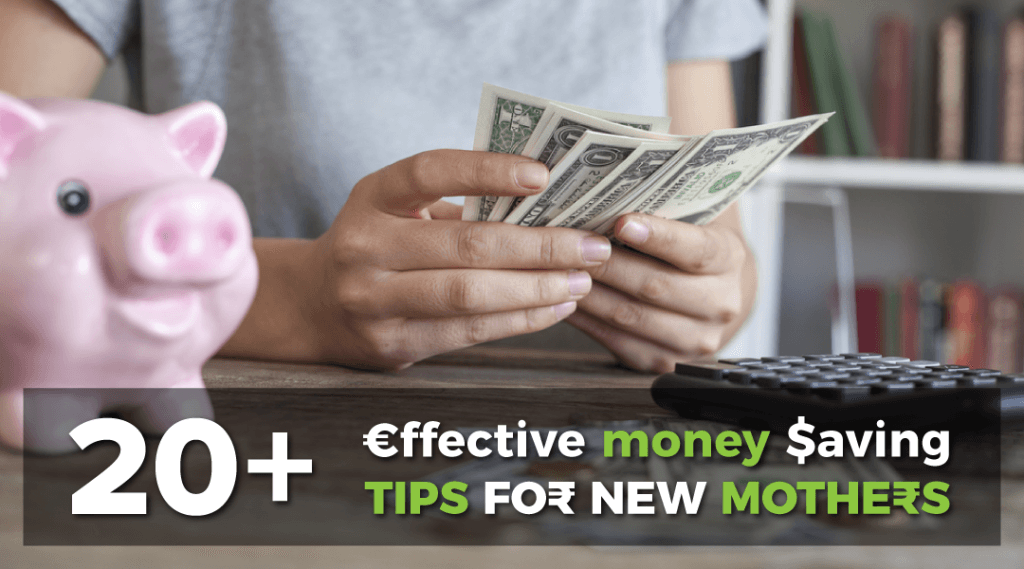 20+ Effective Money Saving Tips for New Mothers