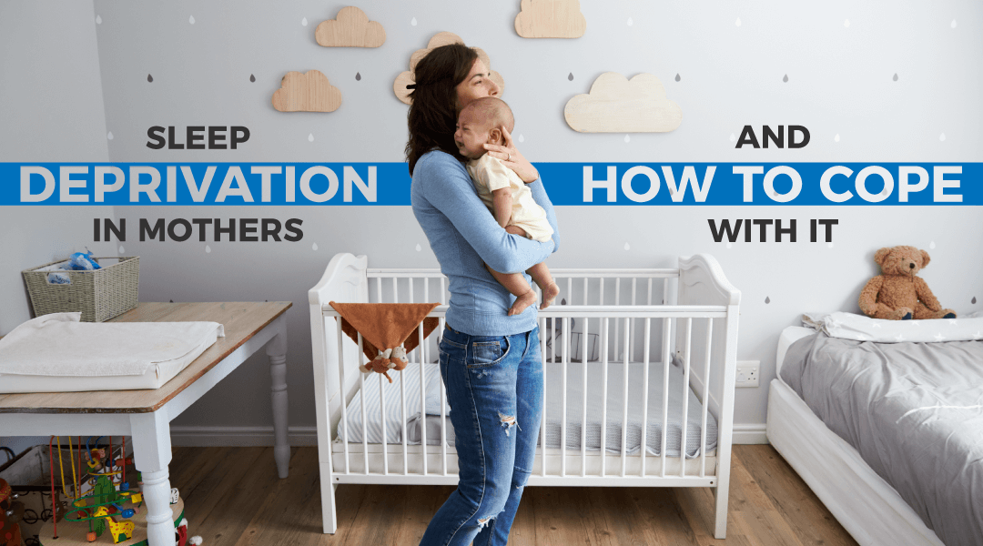 Sleep deprivation in mothers