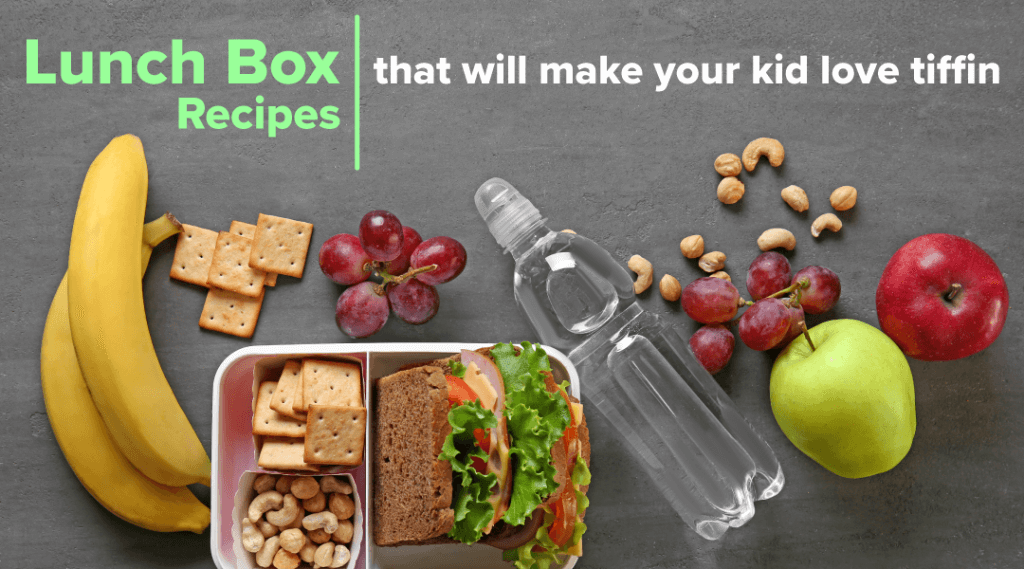 Lunch Box Recipes That Will Make Your Kid Love Tiffin
