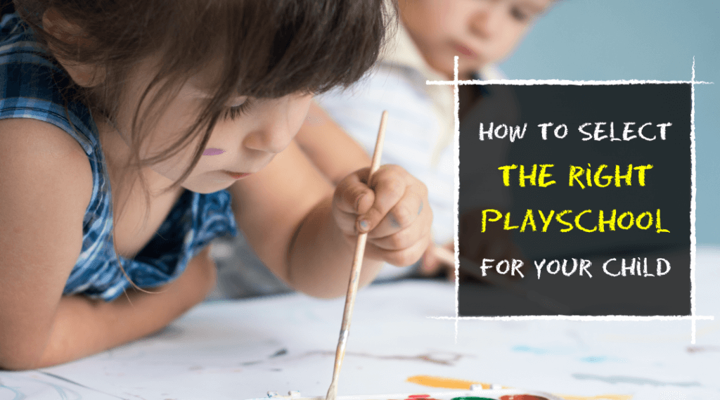 How to Select the Right Playschool for Your Child