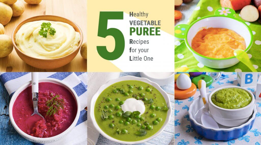 5 Healthy Vegetable Puree Recipes for your Little One