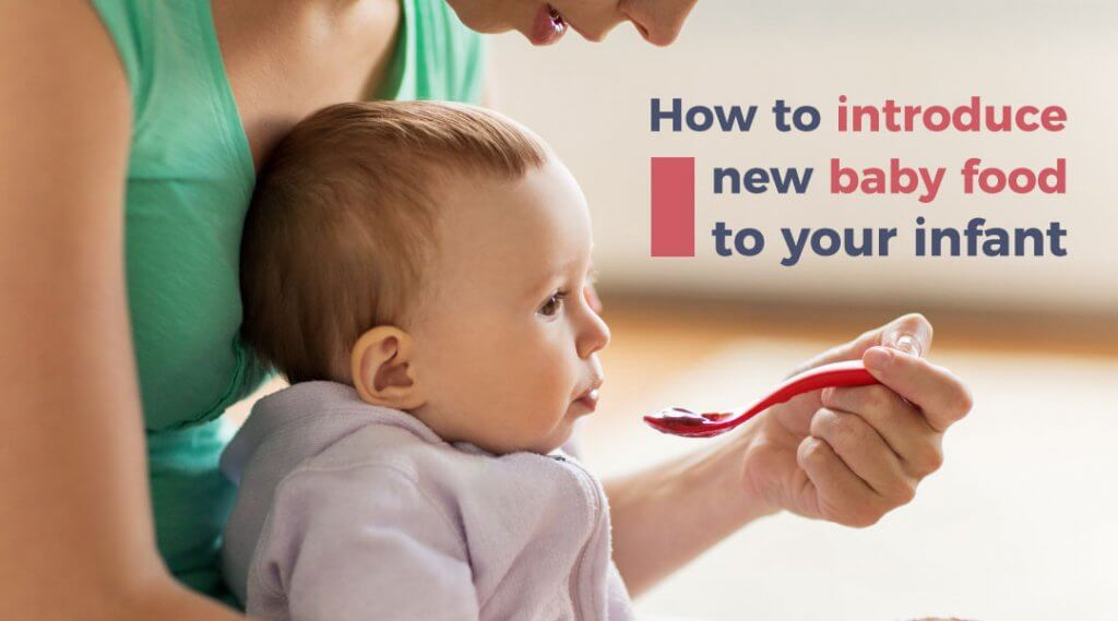 How to Introduce New Baby Food to Your Infant