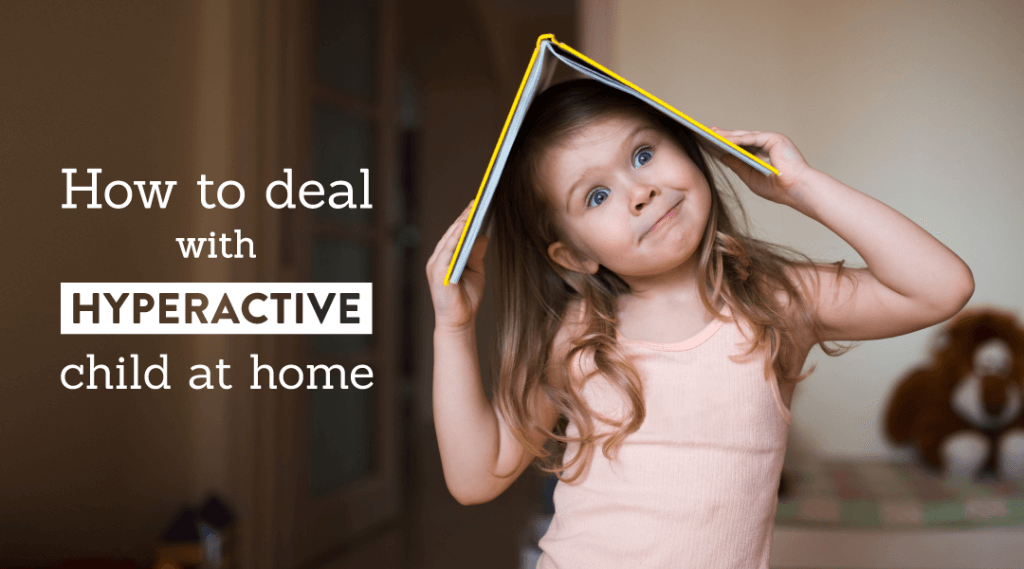 How to Deal with Hyperactive Toddler at Home