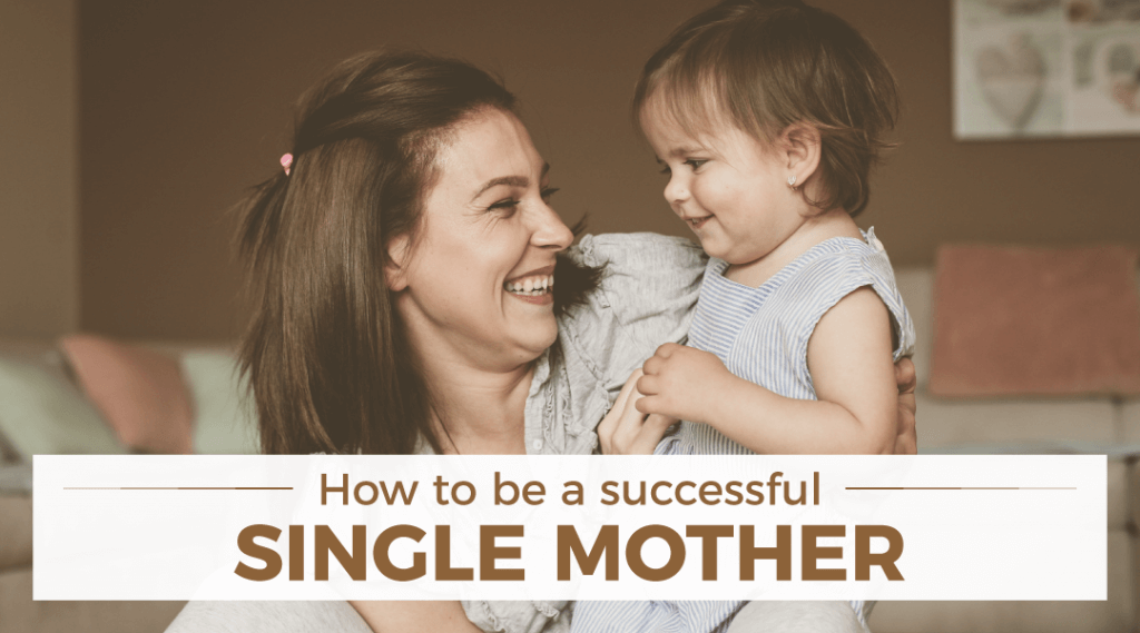 How To Be Successful Single Mother
