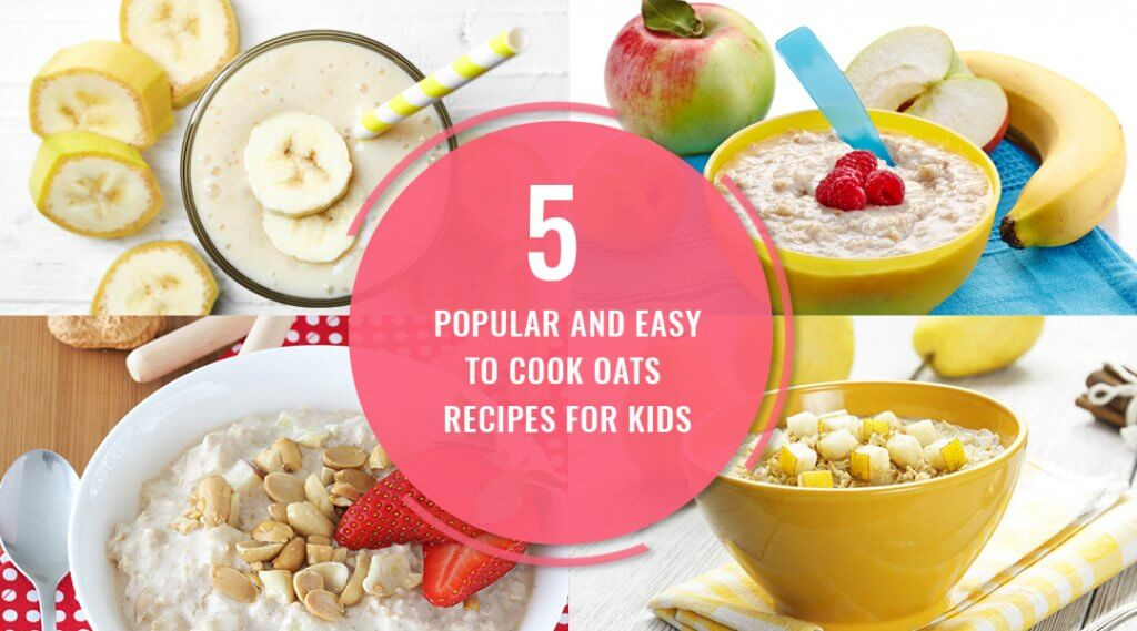 5 Popular and Easy to Cook Oats Recipes for Kids