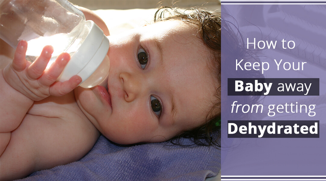 How to Keep Your Baby away from getting Dehydrated