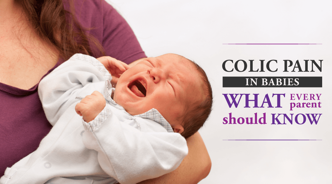 Colic Pain in Babies: What Every Parent Should Know