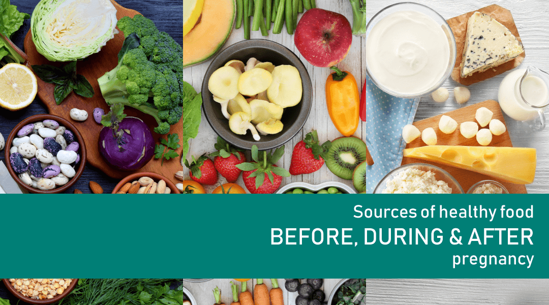 sources of healthy food before, during and after pregnancy