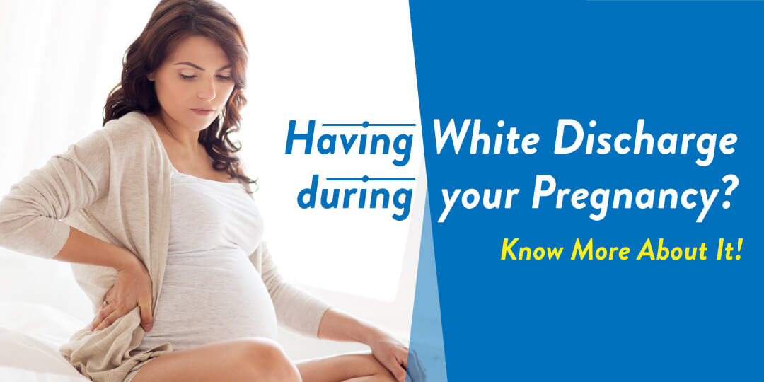 white discharge during pregnancy