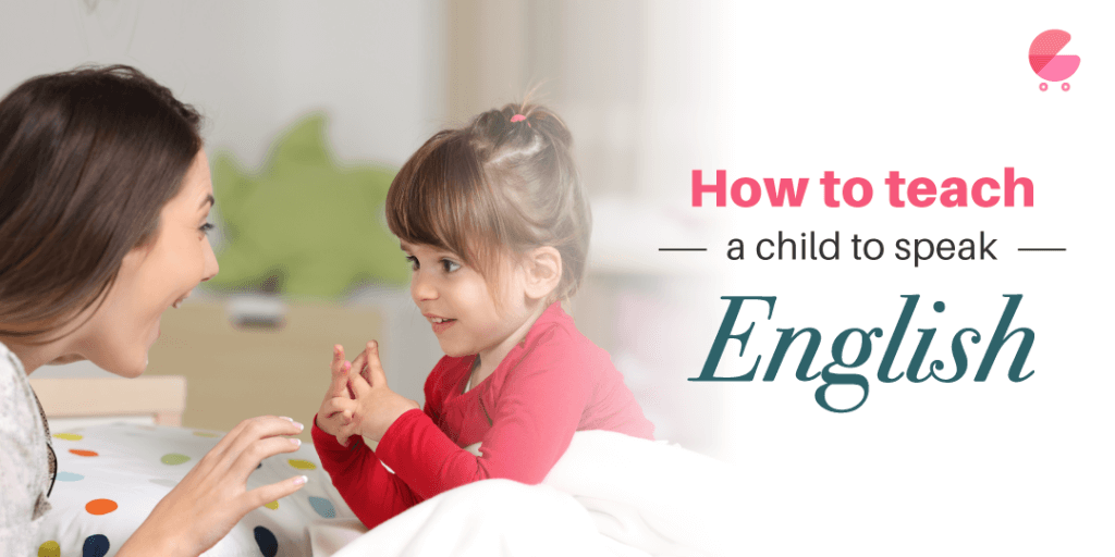 7 Effective Ways to Teach Your Child English Speaking At Home